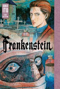 Frankenstein: Junji Ito Story Collection HC