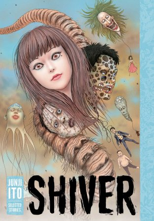 Shiver: Junji Ito Story Collection HC
