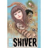Shiver: Junji Ito Story Collection HC - Shiver: Junji Ito Story Collection HC