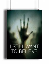 Постер I Still Want To Believe