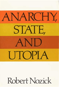 Anarchy, State, and Utopia (Robert Nozick)