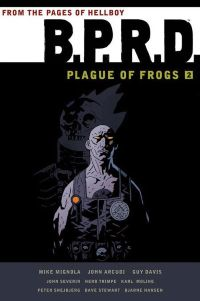 B.P.R.D. Plague Of Frogs TPB Vol.2