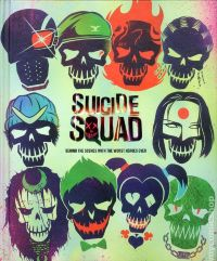 Suicide Squad: Behind the Scenes with the Worst Heroes Ever HC
